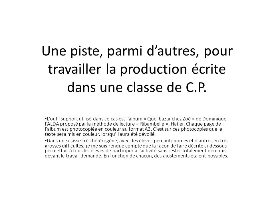 Une piste, parmi d'autres, pour travailler la production écrite dans une classe de C.P.