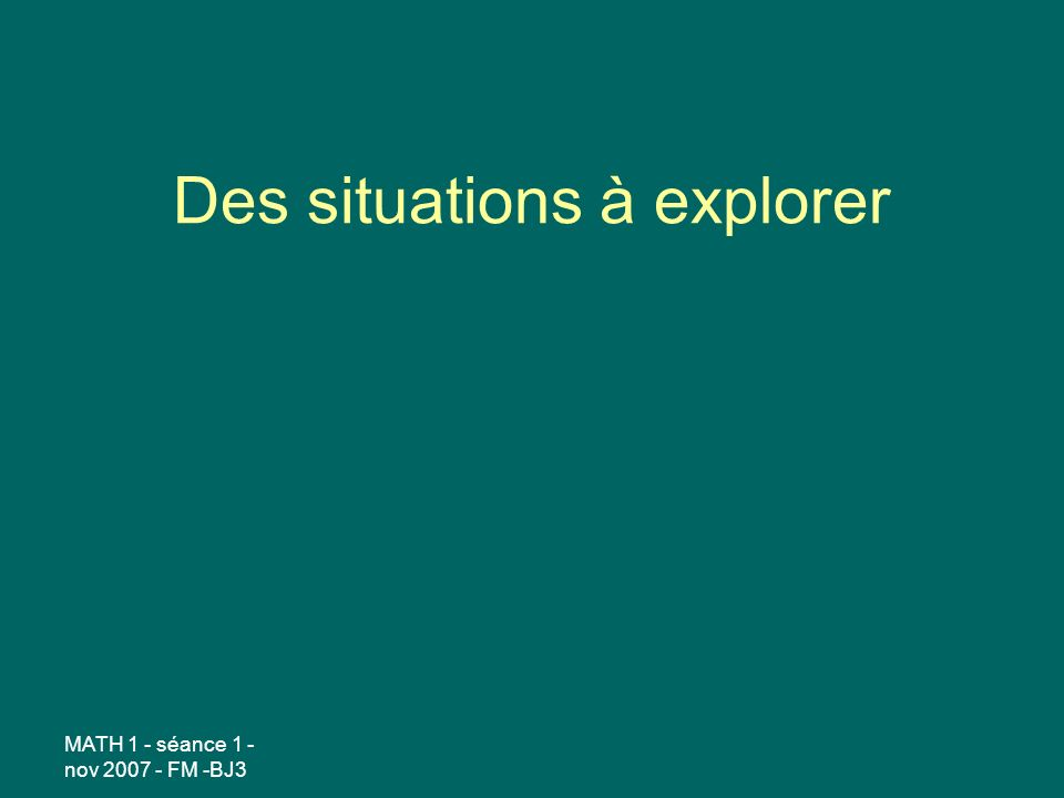 Des situations à explorer