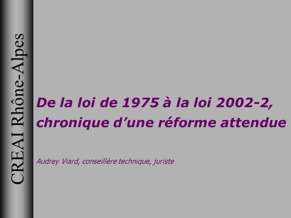 De la loi de 1975 à la loi 2002-2, chronique d'une réforme attendue