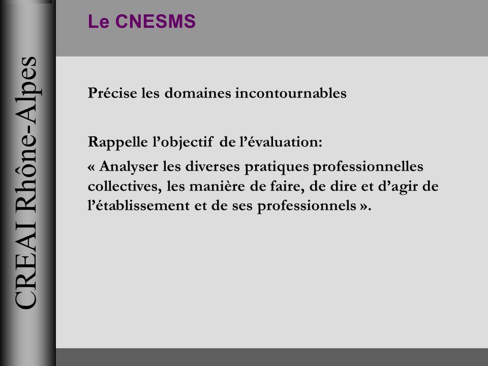 CREAI Rhône-Alpes Le CNESMS Précise les domaines incontournables