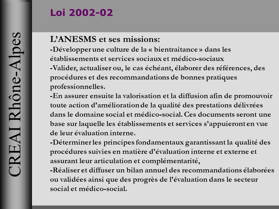 CREAI Rhône-Alpes Loi 2002-02 L'ANESMS et ses missions: