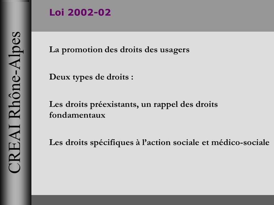 CREAI Rhône-Alpes Loi 2002-02 La promotion des droits des usagers