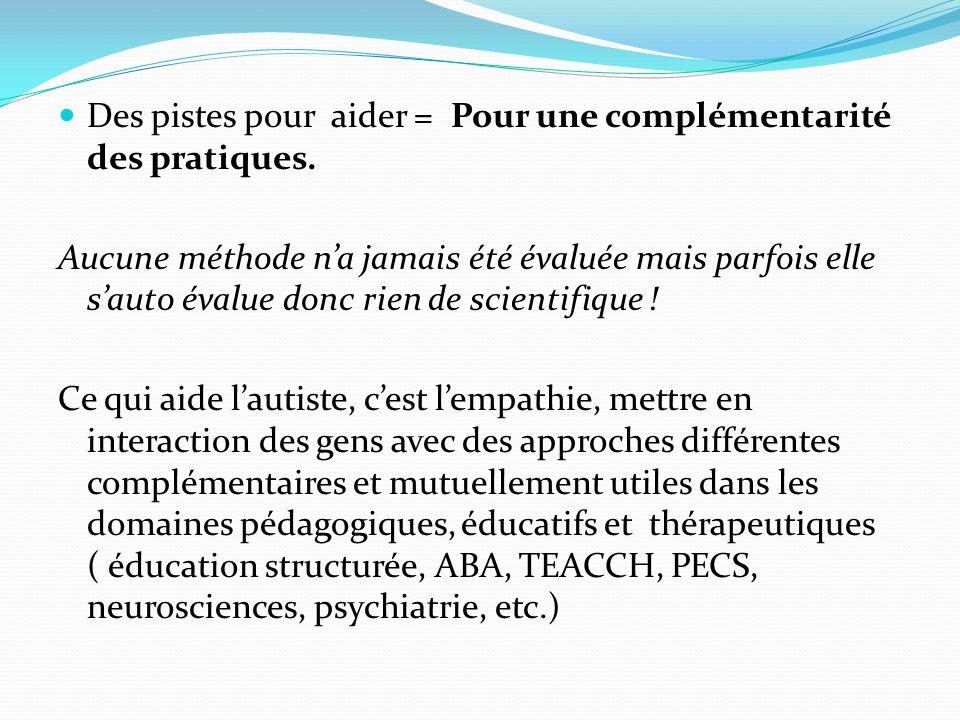 Des pistes pour aider = Pour une complémentarité des pratiques.