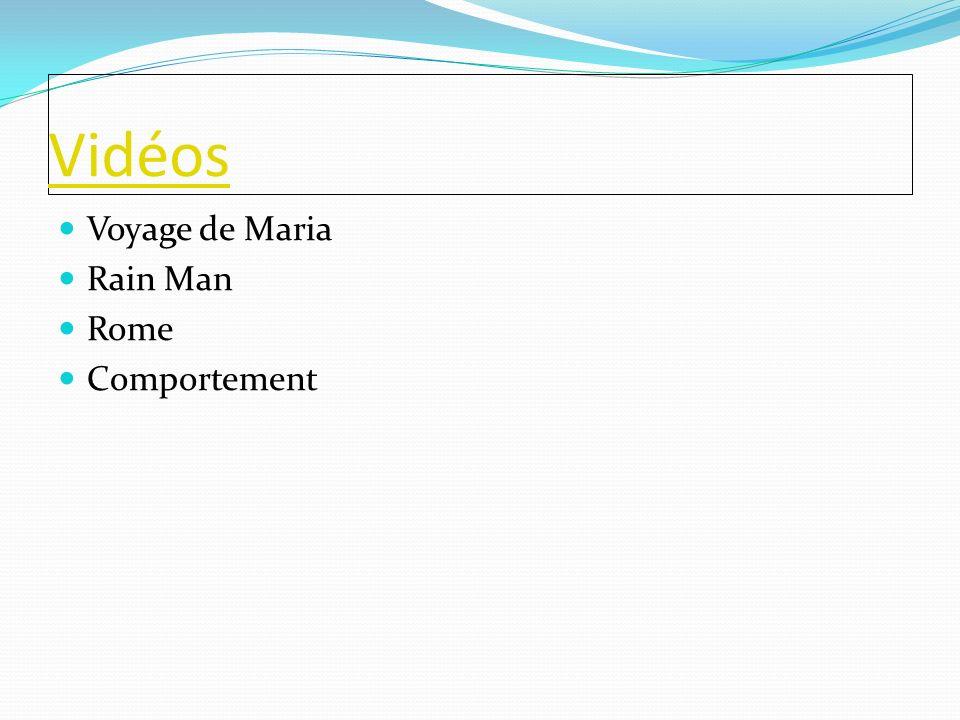 Vidéos Voyage de Maria Rain Man Rome Comportement