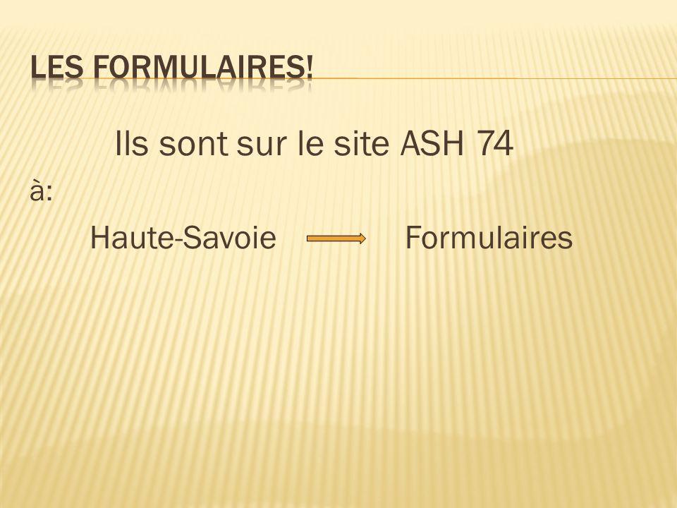 Ils sont sur le site ASH 74 Les formulaires! à: