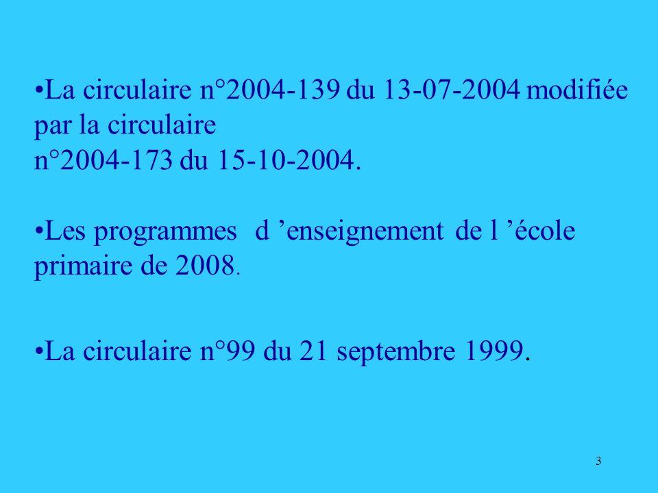 La circulaire n°2004-139 du 13-07-2004 modifiée