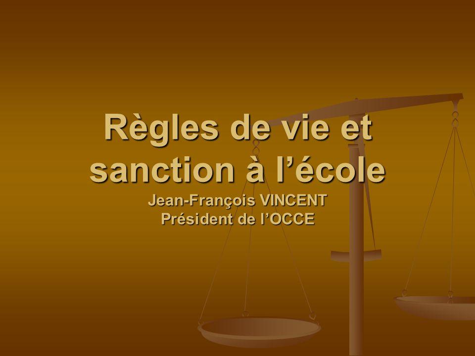 Règles de vie et sanction à l'école Jean-François VINCENT Président de l'OCCE