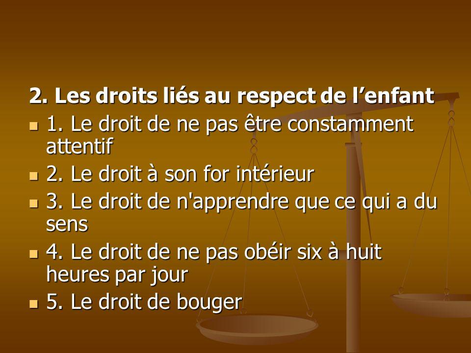2. Les droits liés au respect de l'enfant