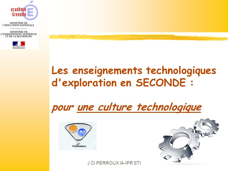 Les enseignements technologiques d exploration en SECONDE : pour une culture technologique