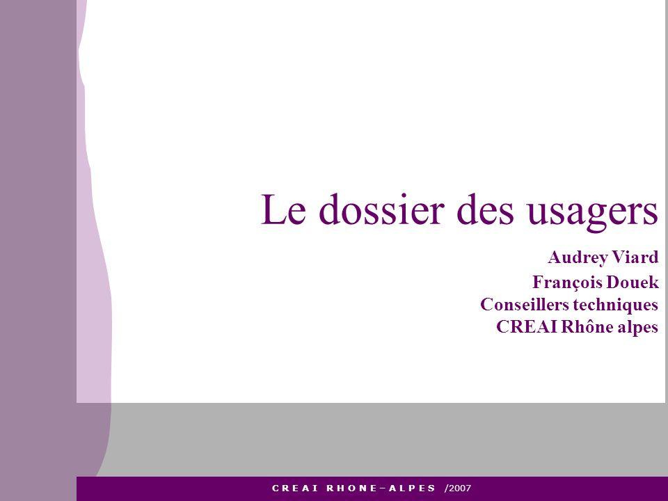Le dossier des usagers Audrey Viard François Douek Conseillers techniques CREAI Rhône alpes apajh 26 apajh 26