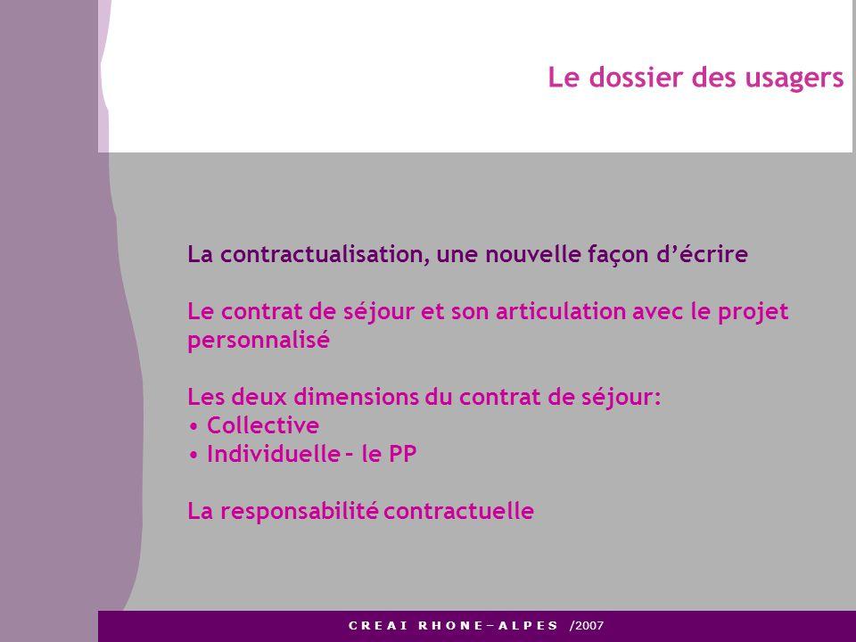 Le dossier des usagers La contractualisation, une nouvelle façon d'écrire. Le contrat de séjour et son articulation avec le projet personnalisé.