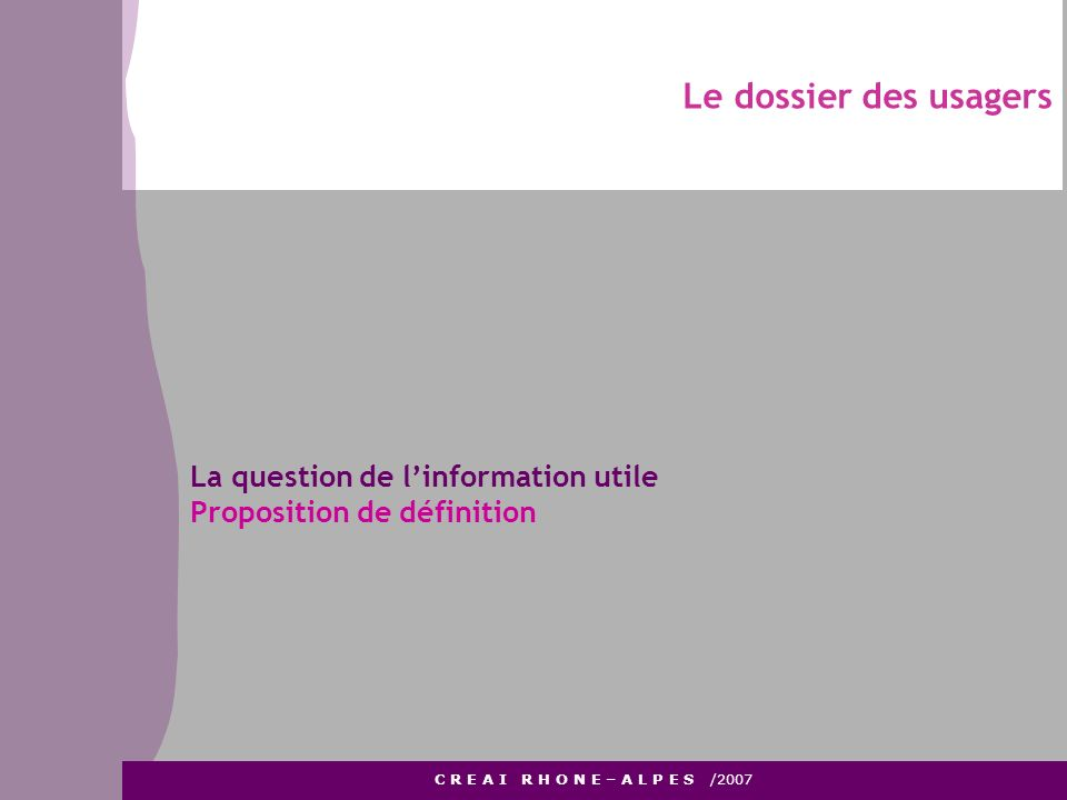 Le dossier des usagers La question de l'information utile