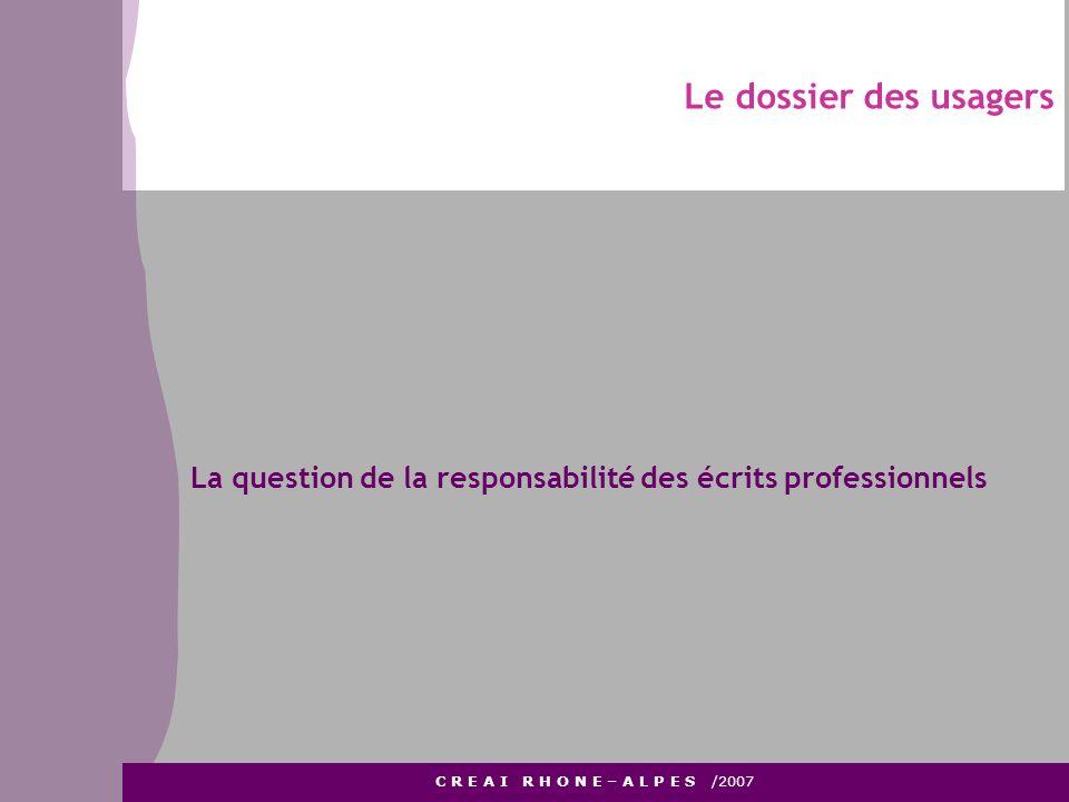 Le dossier des usagers La question de la responsabilité des écrits professionnels.
