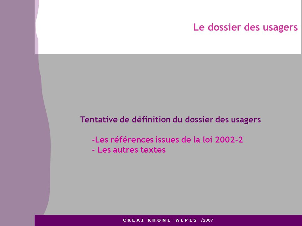 Le dossier des usagers Tentative de définition du dossier des usagers