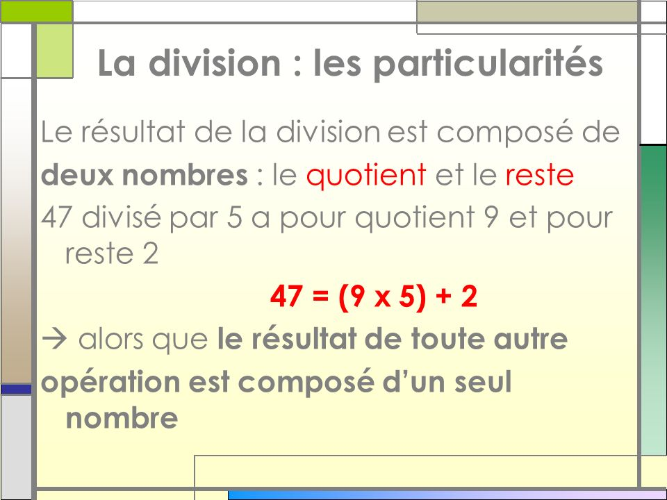 La division : les particularités
