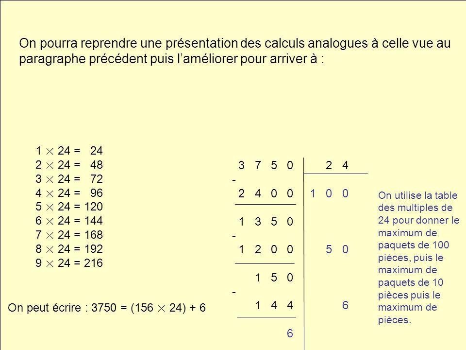 On pourra reprendre une présentation des calculs analogues à celle vue au paragraphe précédent puis l'améliorer pour arriver à :