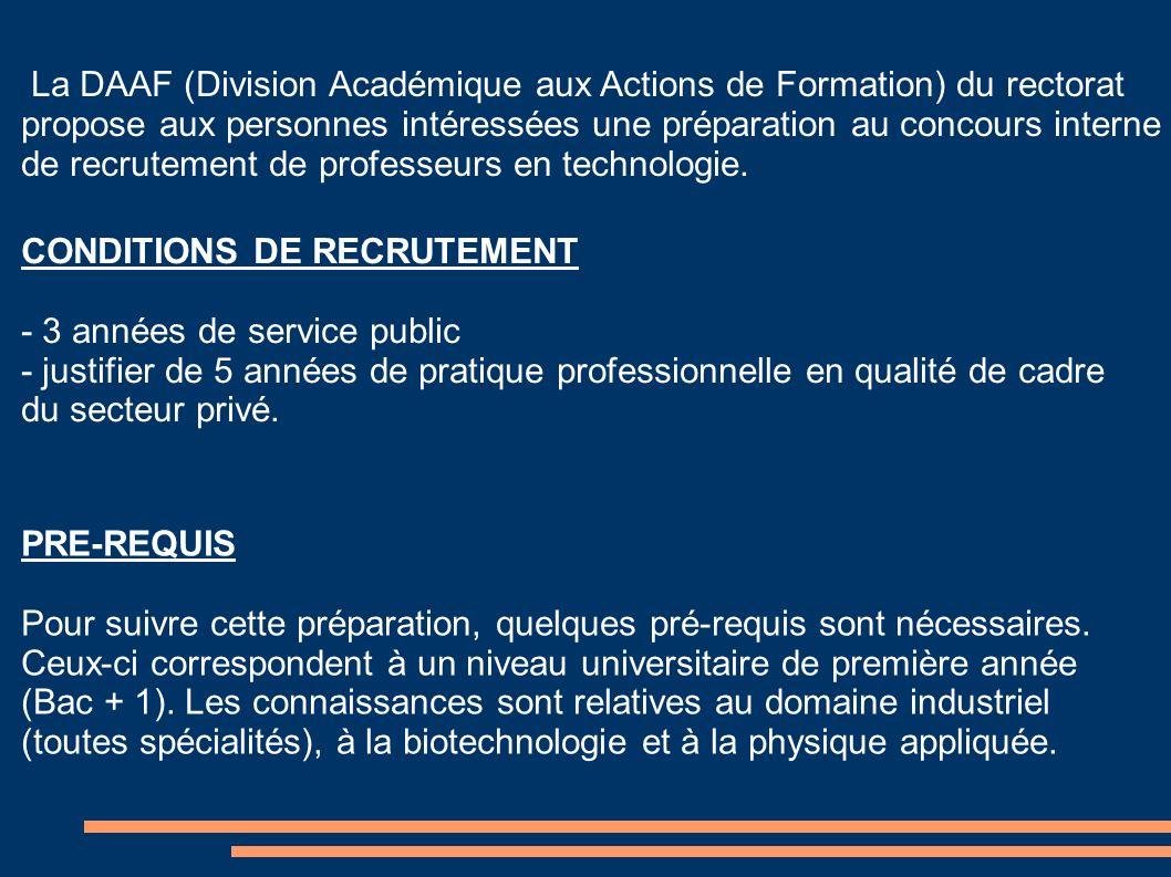 La DAAF (Division Académique aux Actions de Formation) du rectorat propose aux personnes intéressées une préparation au concours interne de recrutement de professeurs en technologie.
