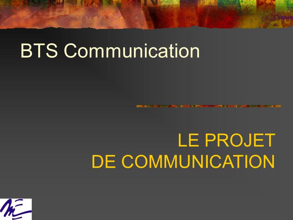 BTS Communication LE PROJET DE COMMUNICATION