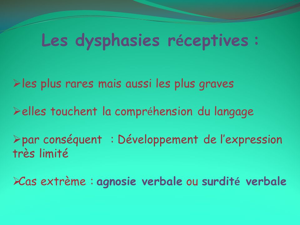 Les dysphasies réceptives :