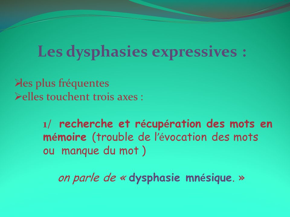 Les dysphasies expressives :