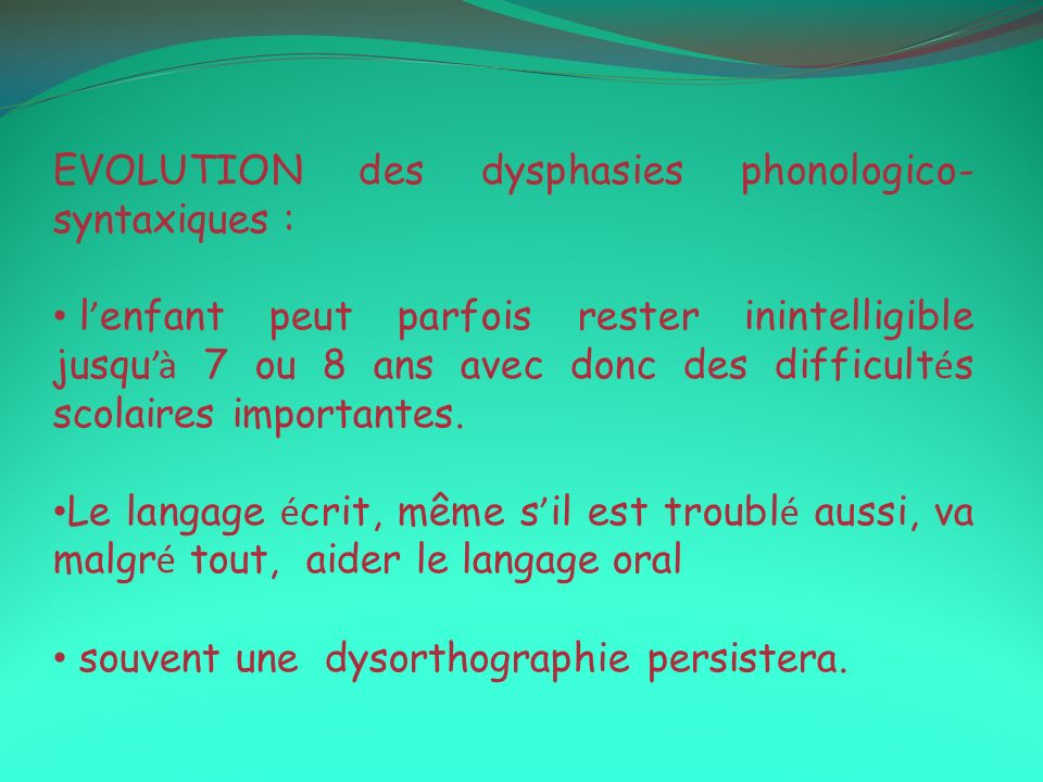 EVOLUTION des dysphasies phonologico-syntaxiques :
