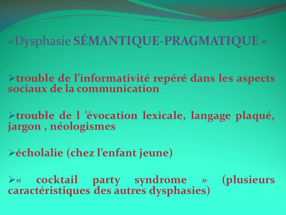 «Dysphasie SÉMANTIQUE-PRAGMATIQUE »