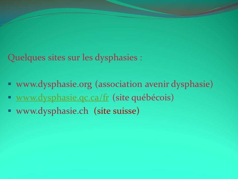 Quelques sites sur les dysphasies :