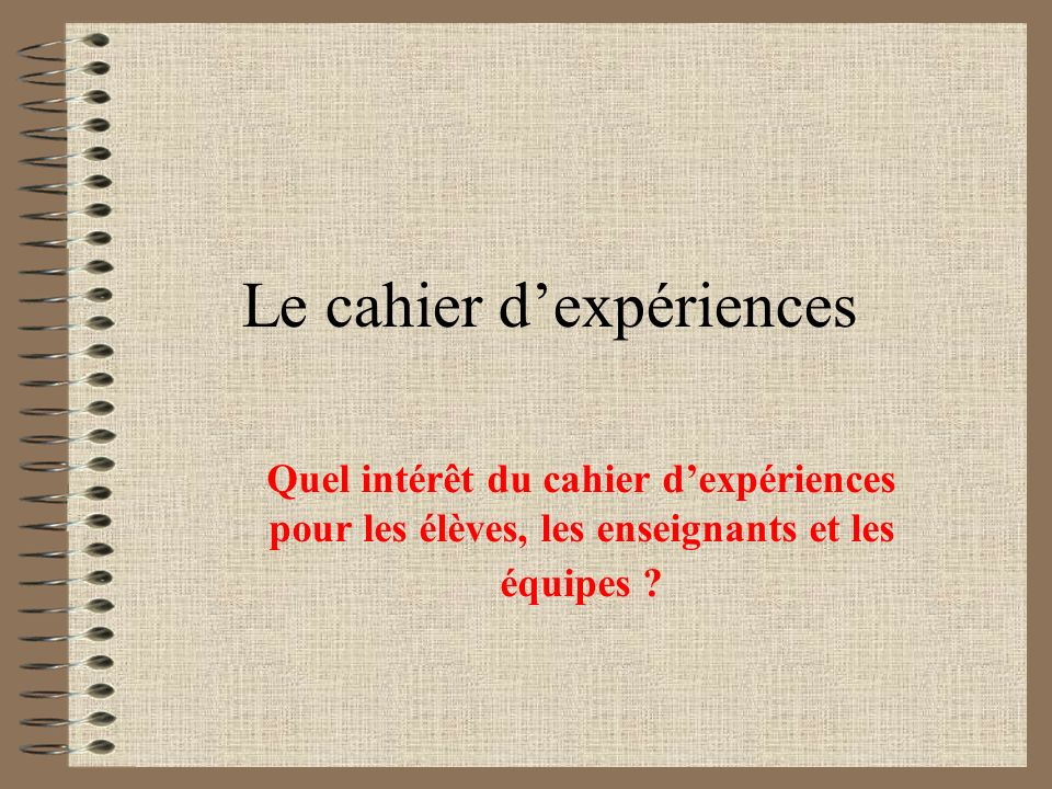 Le cahier d'expériences