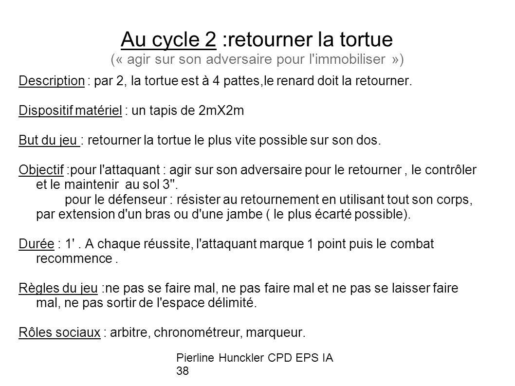 Au cycle 2 :retourner la tortue (« agir sur son adversaire pour l immobiliser »)