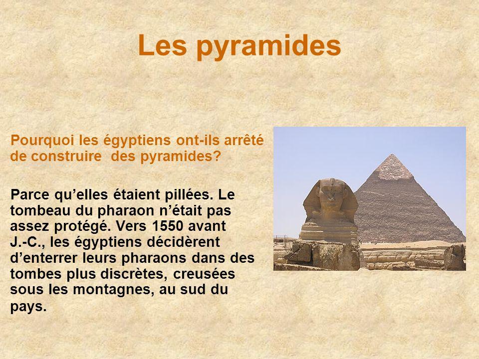 Les pyramides Pourquoi les égyptiens ont-ils arrêté de construire des pyramides