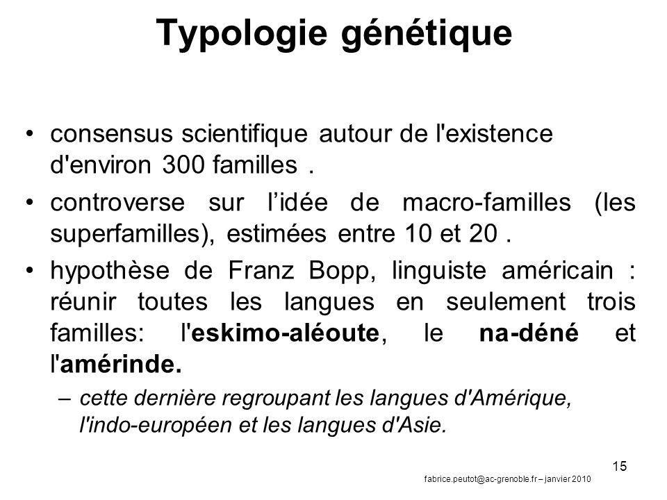 Typologie génétique consensus scientifique autour de l existence d environ 300 familles .
