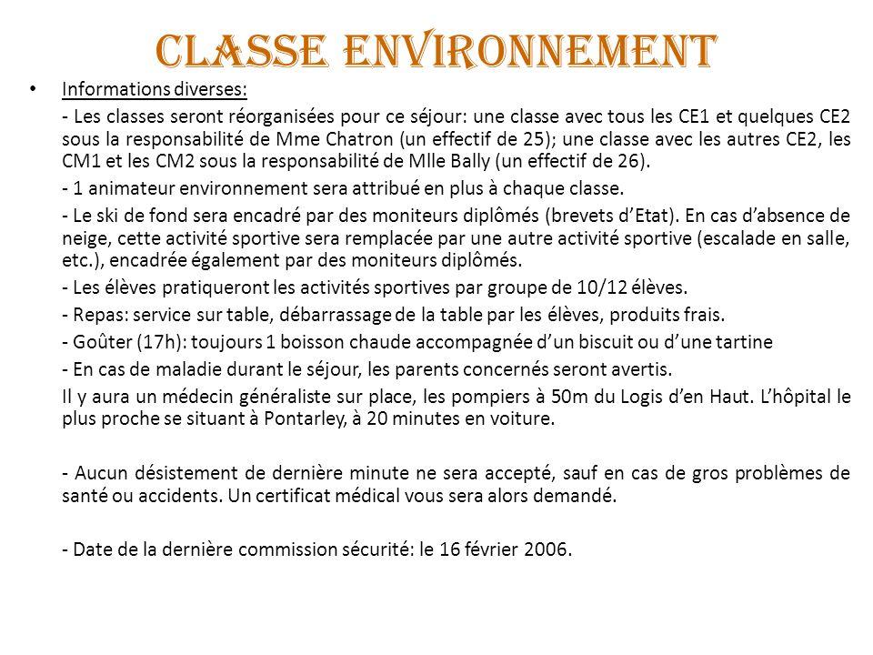 CLASSE ENVIRONNEMENT Informations diverses: