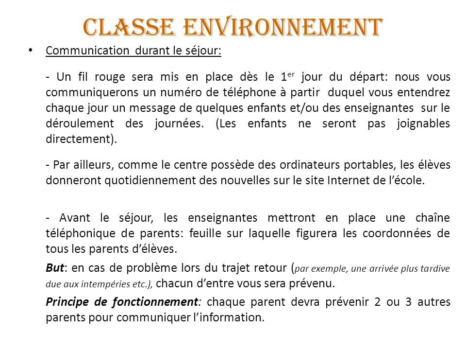 CLASSE ENVIRONNEMENT Communication durant le séjour: