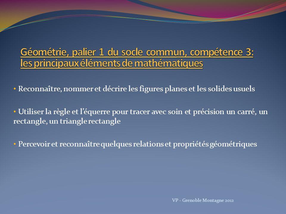 Géométrie, palier 1 du socle commun, compétence 3: les principaux éléments de mathématiques