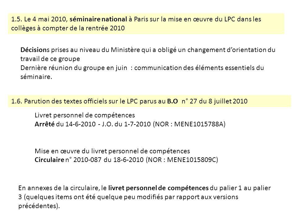 1.5. Le 4 mai 2010, séminaire national à Paris sur la mise en œuvre du LPC dans les collèges à compter de la rentrée 2010