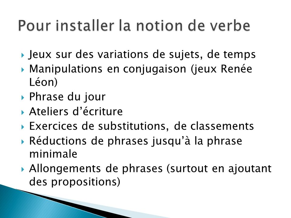 Pour installer la notion de verbe