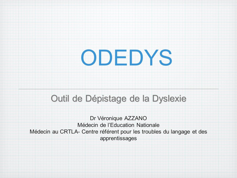 ODEDYS Outil de Dépistage de la Dyslexie Dr Véronique AZZANO