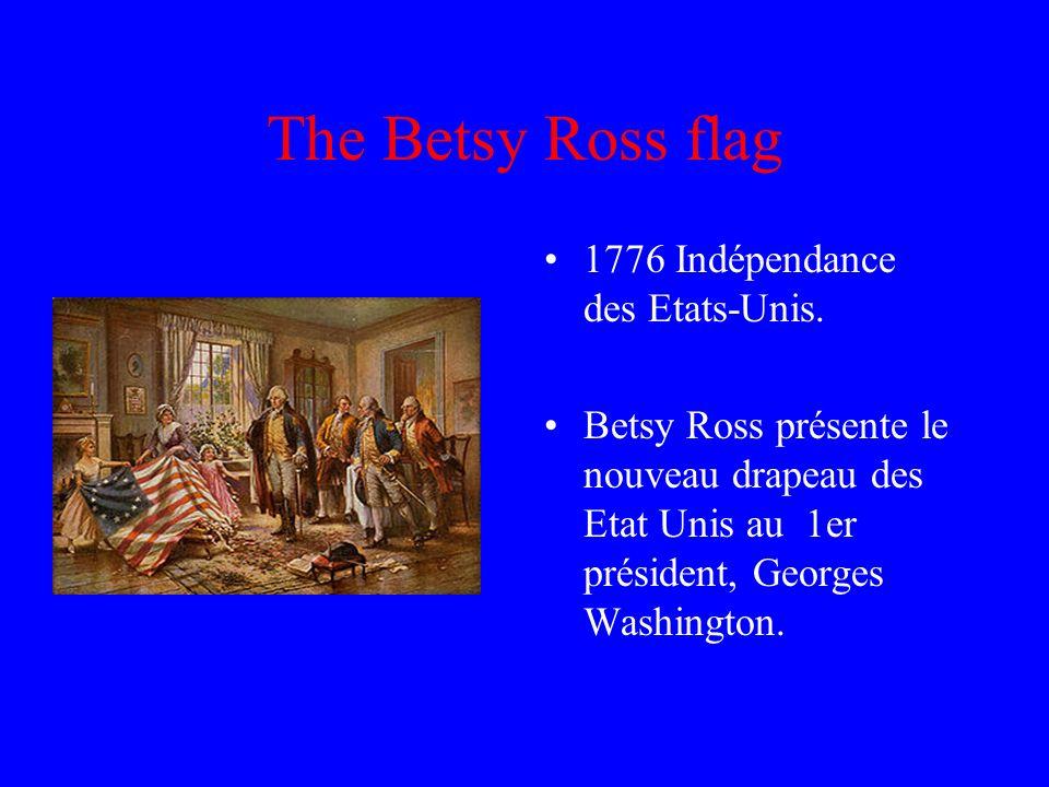 The Betsy Ross flag 1776 Indépendance des Etats-Unis.