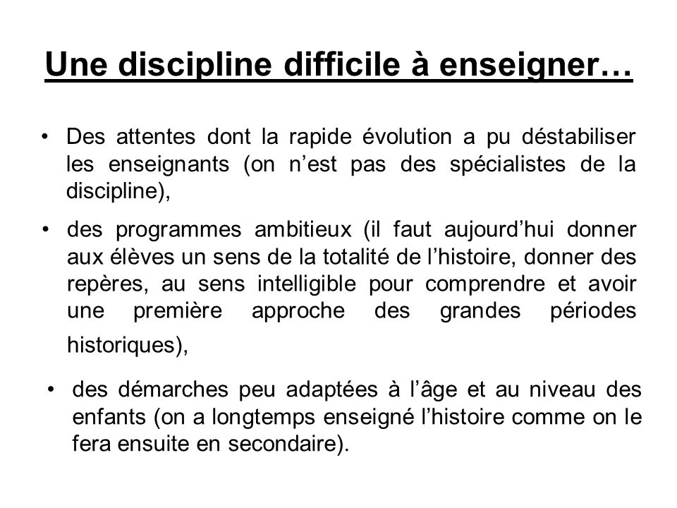 Une discipline difficile à enseigner…