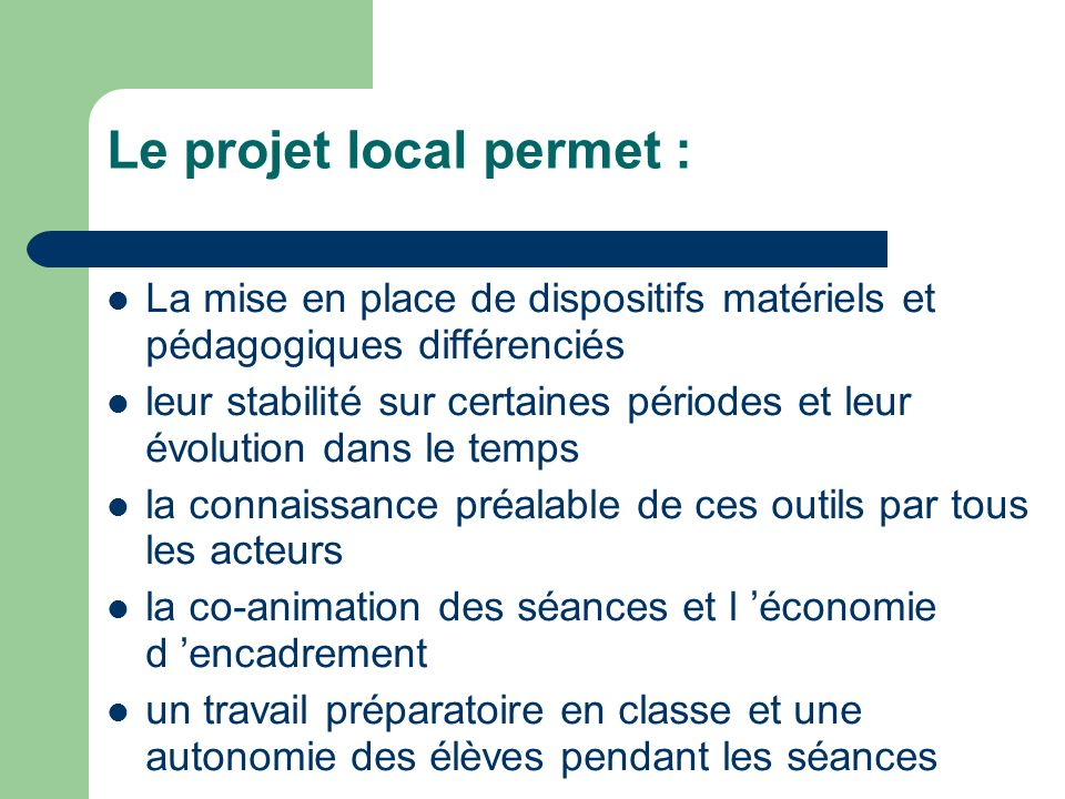 Le projet local permet :