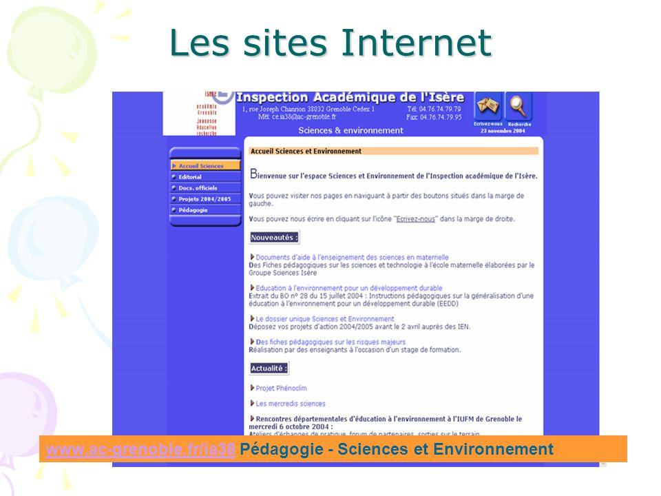 Les sites Internet www.ac-grenoble.fr/ia38 Pédagogie - Sciences et Environnement