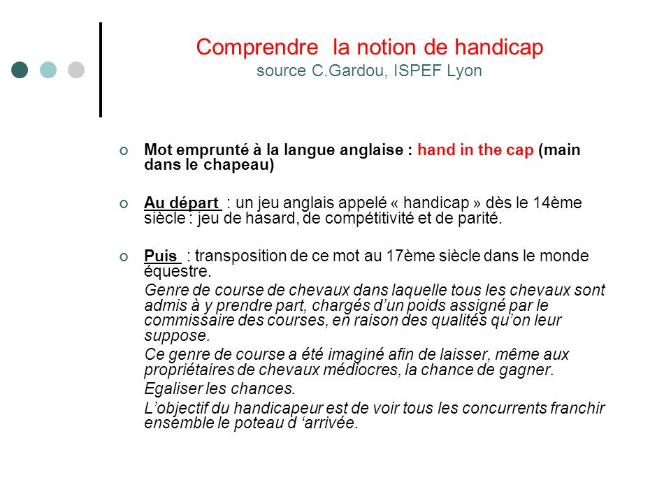Comprendre la notion de handicap source C.Gardou, ISPEF Lyon