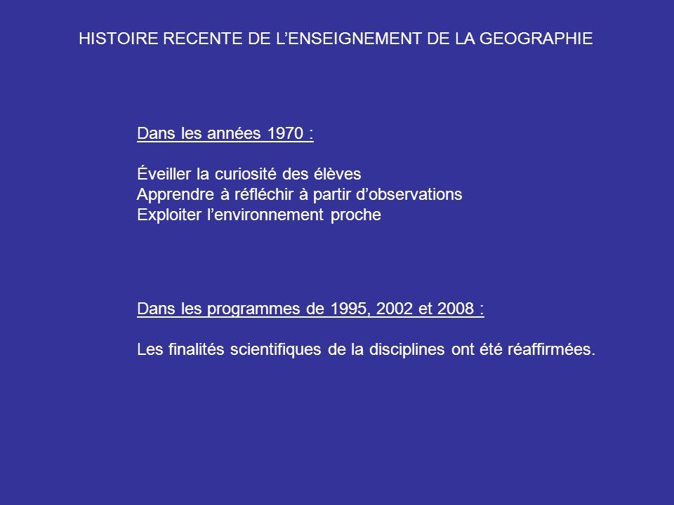 HISTOIRE RECENTE DE L'ENSEIGNEMENT DE LA GEOGRAPHIE