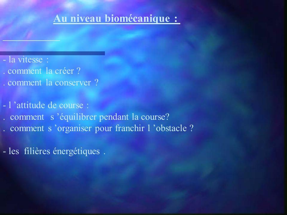 Au niveau biomécanique :