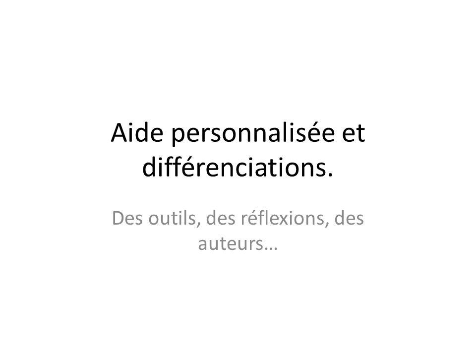Aide personnalisée et différenciations.