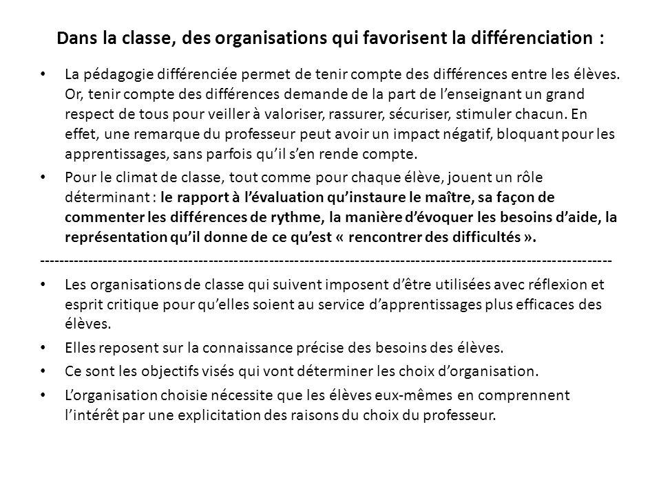 Dans la classe, des organisations qui favorisent la différenciation :