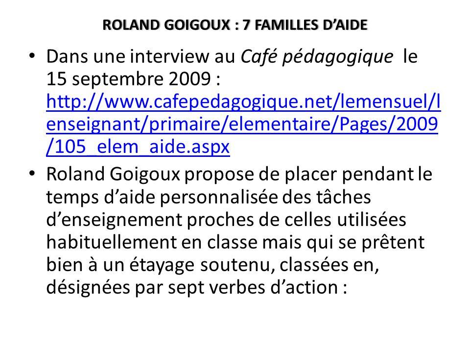 ROLAND GOIGOUX : 7 FAMILLES D'AIDE