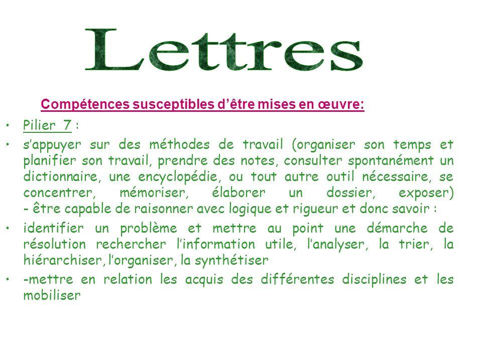 Lettres Compétences susceptibles d'être mises en œuvre: Pilier 7 :