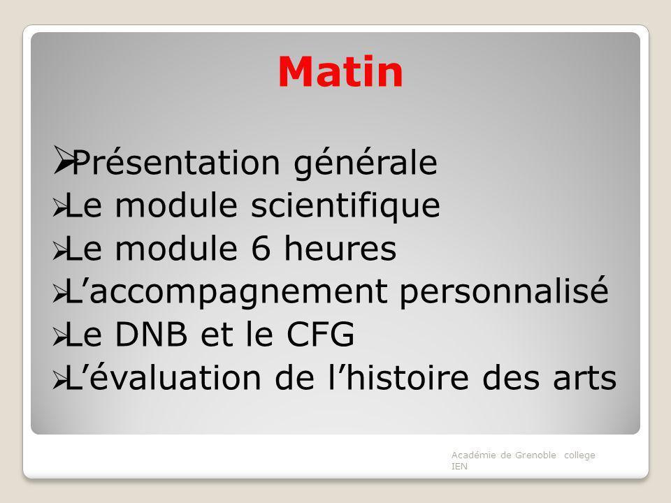 Matin Présentation générale Le module scientifique Le module 6 heures