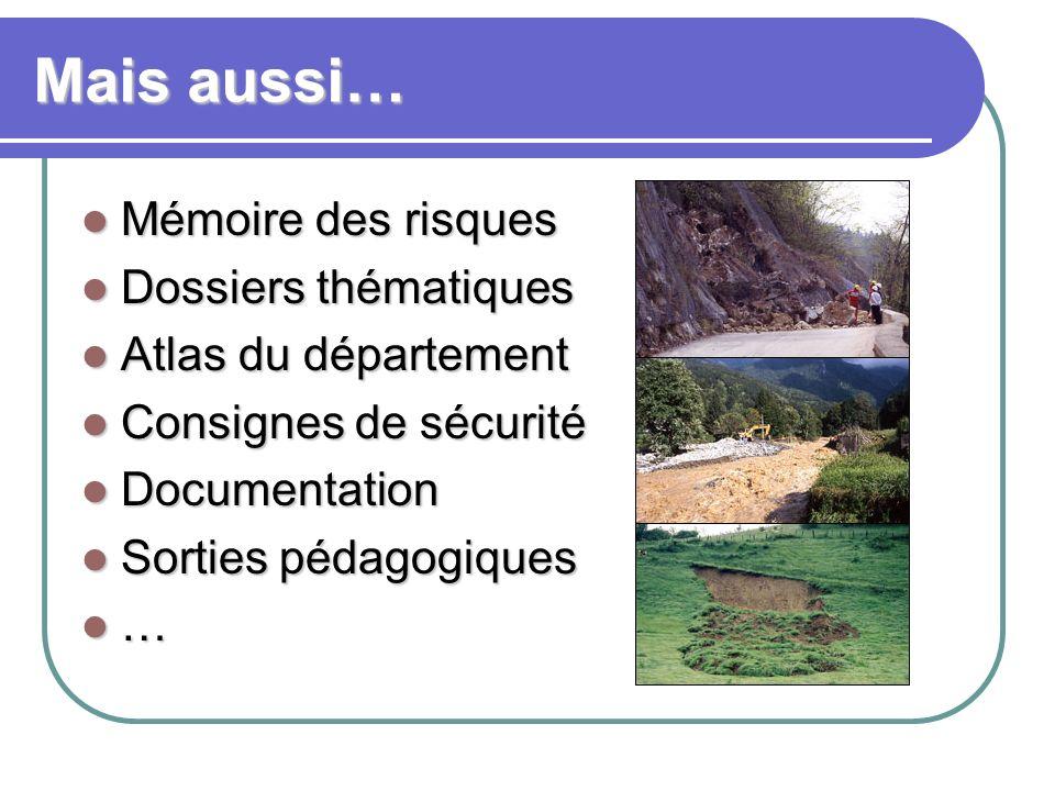 Mais aussi… Mémoire des risques Dossiers thématiques